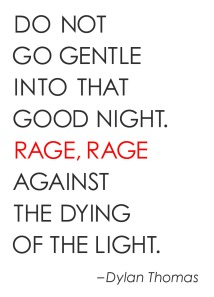 do-not-go-gentle-into-that-good-night